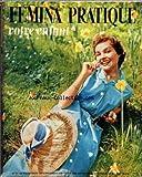 FEMINA PRATIQUE VOTRE ENFANT [No 77] du 01/04/1958 - LA VIE AU JARDIN - BEAUTE ET SANTE - LA MAISON -...