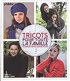 Tricots pour toute la famille : 50 modèles femme, homme, enfants