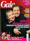 GALA [No 976] du 22/02/2012 - AUDREY ET ALEXANDRA LAMY - POURQUOI CES SOEURS NE SERONT JAMAIS DES RIVALES -...