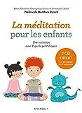 La méditation pour les enfants avec Yupsi le petit dragon: Exercices et contes pour entraîner l'esprit et...