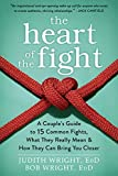 The Heart of the Fight: A Couple's Guide to Fifteen Common Fights, What They Really Mean, and How They Can...