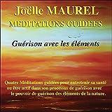 Méditations guidées - Guérison avec les éléments - CD