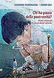 Chi ha paura della post-verità?: Effetti collaterali di una parabola culturale (Italian Edition)