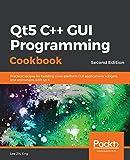Qt5 C++ GUI Programming Cookbook: Practical recipes for building cross-platform GUI applications, widgets, and...