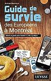 Guide de survie des Européens à Montréal - 3e édition