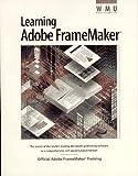 Learning Adobe Framemaker: The Official Guide to Adobe Framemaker by Adobe Press (1996-05-01)