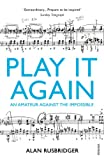 Play It Again: An Amateur Against The Impossible (English Edition)