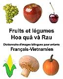 Français-Vietnamien Fruits et légumes Dictionnaire d'images bilingues pour enfants