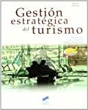 Gestion estrategica del turismo/ Strategic management for Travel and Tourism
