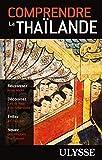 Comprendre la Thaïlande 2e édition