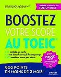 Boostez votre score au TOEIC: La méthode qui marche. 3 tests blancs Listening et Reading corrigés. 100...