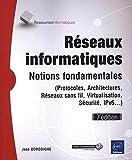 Réseaux informatiques - Notions fondamentales (7e édition) - (Protocoles, Architectures, Réseaux sans fil,...
