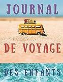 Journal de Voyage des enfants: Carnet de voyage et carnet de croquis pour les vacances des enfants