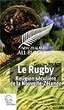 Le rugby : Religion séculière de la Nouvelle-Zélande