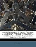 Manuel de La Langue de L'Avesta: Grammaire, Anthologie, Lexique: Avec Une Courte Introduction A L'Etude de...