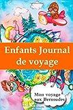 Enfants journal de voyage: Mon voyage aux Bermudes