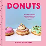 Donuts: Over 50 Inventive & Easy Recipes for Any Occasion