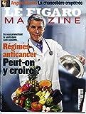 LE FIGARO MAGAZINE N°20461 15/05/2010 REGIMES ANTICANCER/ ANGELA MERKEL/ IRAN: SOCIETE EN MOUVEMENT/...