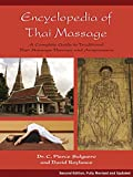 Encyclopedia of Thai Massage: A Complete Guide to Traditional Thai Massage Therapy and Acupressure (English...