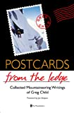 Postcards from the Ledge: Collected Mountaineering Writings of Greg Child (English Edition)