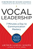 Vocal Leadership: 7 Minutes a Day to Communication Mastery, with a foreword by Roger Goodell (English Edition)