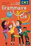 Grammaire et Cie Etude de la langue CM2 - Manuel de l'élève (inclus L'Essentiel du CM2) - Nouveau programme...