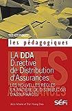 La DDA et les nouvelles règles en matiere de distribution d' assurances: Analyse (Les pédagogiques)