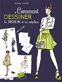 Comment dessiner la mode et ses styles: Les bases du dessin de mode à travers les différents styles...