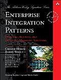 Enterprise Integration Patterns: Designing, Building, and Deploying Messaging Solutions (Addison-Wesley...