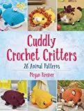 Cuddly Crochet Critters: 26 Animal Patterns (English Edition)
