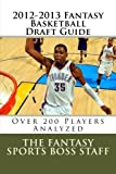 2012-2013 Fantasy Basketball Draft Guide: Over 200 Players Analyzed