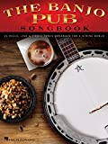 The Banjo Pub Songbook: 35 Reels, Jigs & Fiddle Tunes Arranged for 5-String Banjo (English Edition)