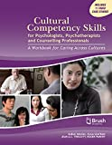 Cultural Competency Skills for Psychologists, Psychotherapists, and Counselling Professionals: For Caring...