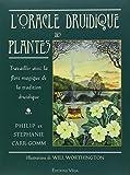 L'oracle druidique des plantes : Travailler avec la flore magique de la tradition druidique
