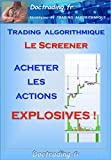 Bourse - Le screener 'Acheter les Actions EXPLOSIVES' ! (Doctrading t. 12)