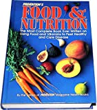 Prevention's Food and Nutrition: The Most Complete Book Ever Written on Using Food and Vitamins to Feel...