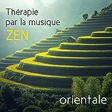 Thérapie par la musique zen orientale - Troubles du sommeil, Stress, Nervosité, Le pleur de bébé:...
