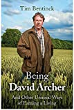 Being David Archer: And Other Unusual Ways of Earning a Living
