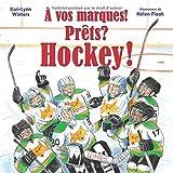 ? Vos Marques! Pr?ts? Hockey!