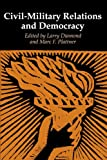 Civil–Military Relations and Democracy