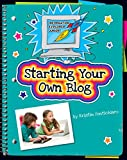 Starting Your Own Blog (Explorer Junior Library: Information Explorer Junior) (English Edition)