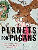 Planets for Pagans: Sacred Sites, Ancient Lore, and Magical Stargazing (English Edition)