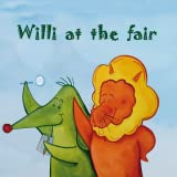 Willi at the fair — Children's classic fantasy adventure story illustrated by famous Spanish art masters, an...